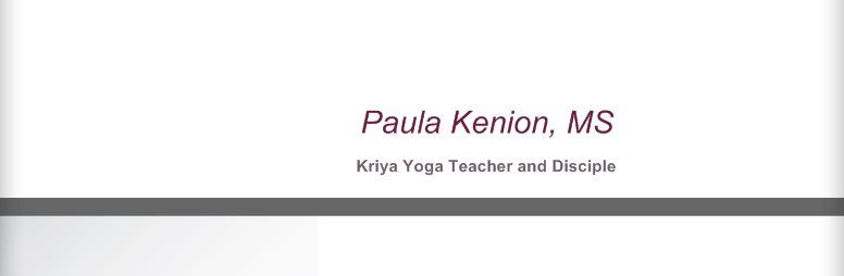 Paula Kenion, MS - Kriya Yoga Teacher and Disciple